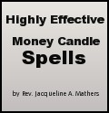 """Highly Effective Money Candle Spells"" by Rev. Jacqueline"