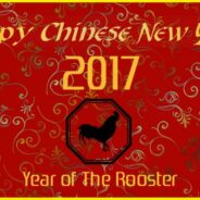 Happy Chinese New Year – Year of the Fire Rooster – January 28, 2017